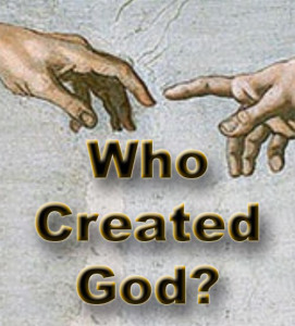 Who Created God?